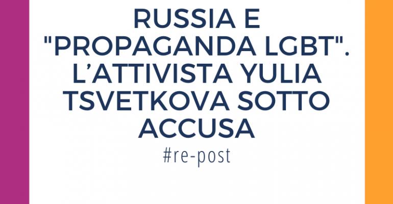 Autorità russe accusano attivista di propaganda lgbt